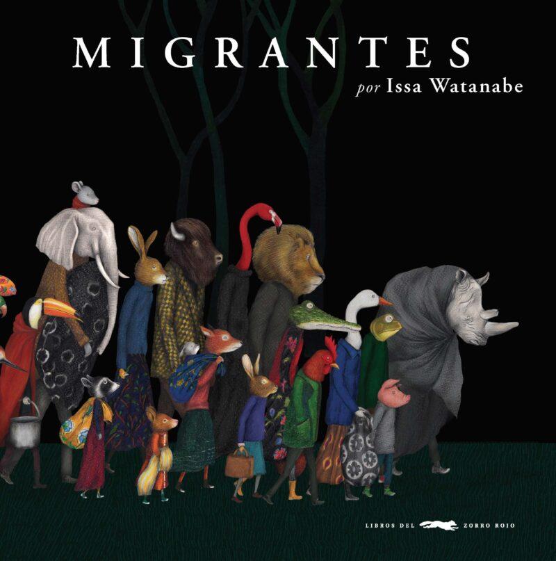 Migrantes de Issa Watanabe -- Libros del Zorro Rojo