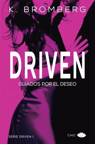 Driven. Guiados por el deseo, de K. Bromberg