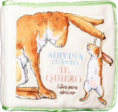 Adivina cuanto te quiero: libro para abrazar (Español) Libro de tela