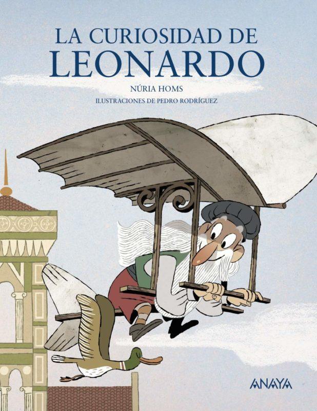 La curiosidad de Leonardo (Literatura Infantil (6-11 Años) - Mi Primer Libro) (Español) Tapa blanda