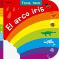 El arco iris (Toca, toca) (Español) Libro de cartón
