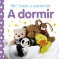 Ver, tocar y aprender. A dormir (Castellano - A PARTIR DE 0 AÑOS - LIBROS CON TEXTURAS - Ver, tocar y aprender) (Español) Tapa dura