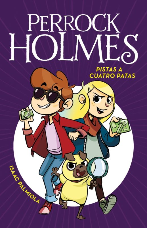 Pistas a cuatro Patas (Serie Perrock Holmes 2) (Español) Tapa dura