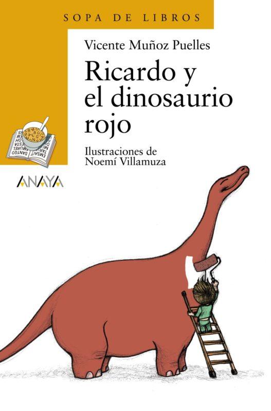 Ricardo y el dinosaurio rojo (LITERATURA INFANTIL (6-11 años) - Sopa de Libros) (Español) Tapa blanda