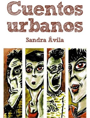 Cuentos urbanos. Sandra Ávila, la escritura en los márgenes. Por Verónica Meo Laos.