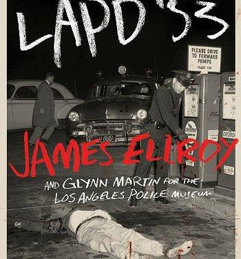 James Ellroy y Glynn Martin nos descubren los archivos de la policía de Los Ángeles en 1953. Por Malcolm Larder