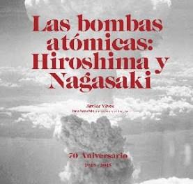 70º Aniversario del lanzamiento de las bombas atómicas sobre Hiroshima y Nagasaki