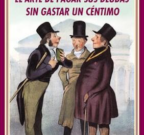 El arte de pagar sus deudas sin gastar un céntimo. Honoré de Balzac. Por Marta Valls