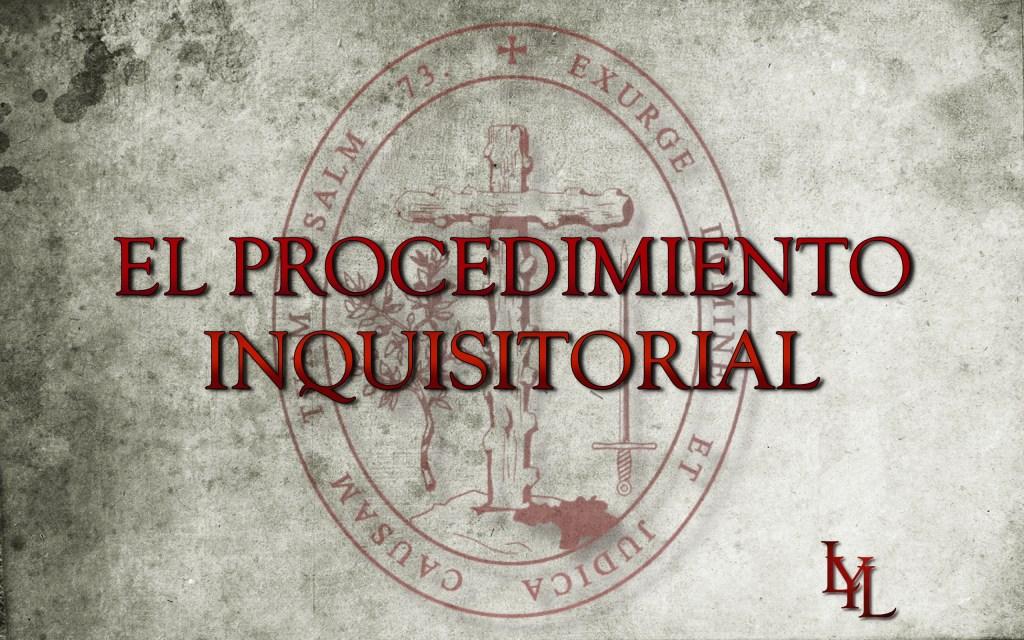 El proceso inquisitorial libros y lanzas