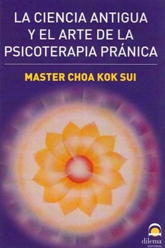 La Ciencia Antigua Y El Arte De La Psicoterapia Pranica