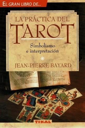 El gran libro de ... la práctica del tarot
