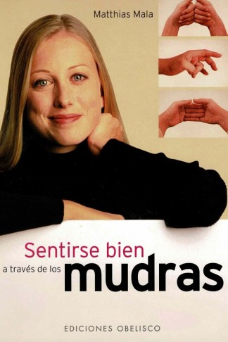 SENTIRSE BIEN A TRAVES DE LOS MUDRAS