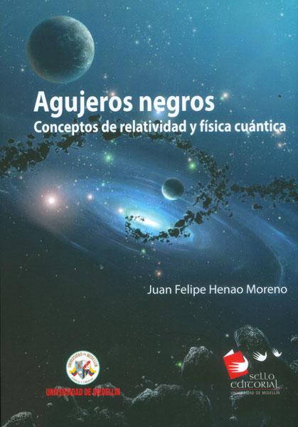 Resultado de imagen para Agujeros negros: conceptos de relatividad y física cuántica portada