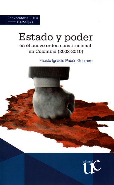 Resultado de imagen para Estado y poder: en el nuevo orden constitucional en Colombia (2002-2010)