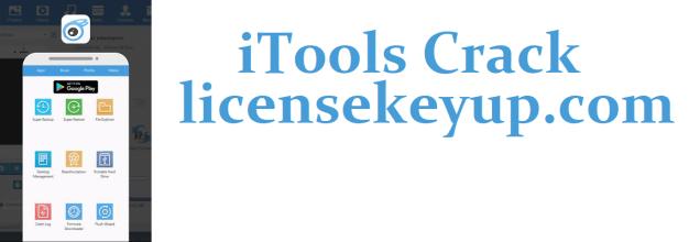 iTools Crack + License Key Free Download [Windows]