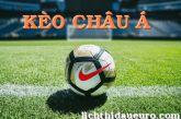 Kèo Châu Á - Hướng dẫn cách chơi Kèo Châu Á khi cá độ bóng đá trực tuyến