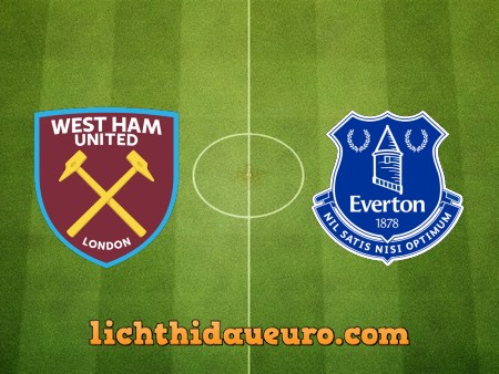 Soi kèo West Ham vs Everton, 22h30 ngày 09/05/2021
