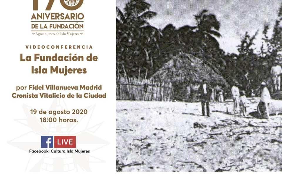 INVITA GOBIERNO MUNICIPAL A CONOCER MÁS DE LA FUNDACIÓN DE ISLA MUJERES EN CONFERENCIA VIRTUAL