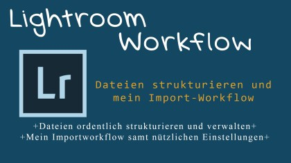 Workflow für Import in Lightroom