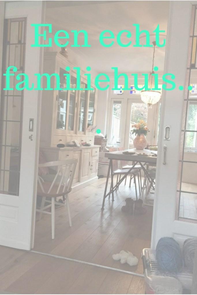 Een echt familiehuis…+ hoe maak je dat mooi?
