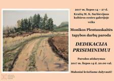 """Monikos Plentauskaitės tapybos darbų paroda """"Dedikacija prisiminimui"""""""