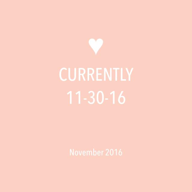 Currently 11-30-16