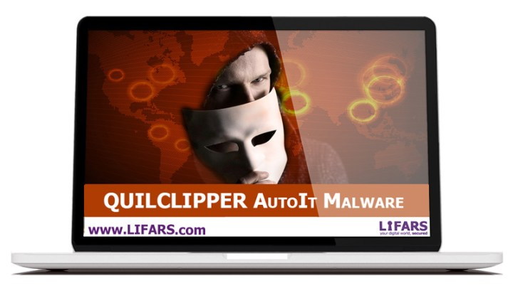 QUILCLIPPER AutoIt Malware Case Study