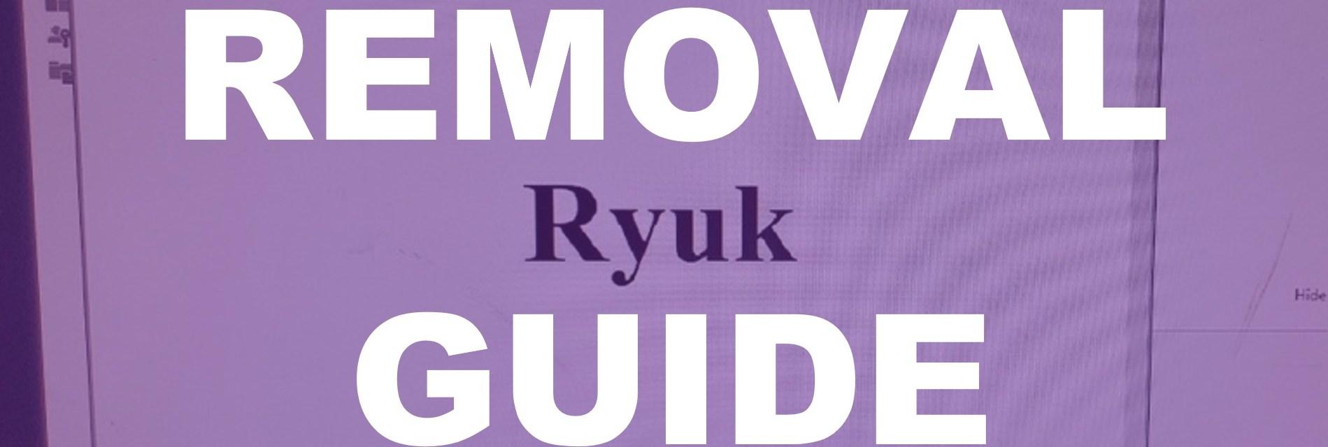 Ryuk Ransomware Removal Guide