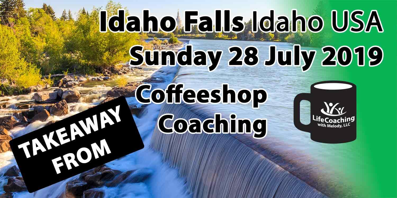 Image of Idaho Falls with words Coffeeshop Coaching Takeaway from Idaho Falls, Idaho USA Sunday 28 July 2019