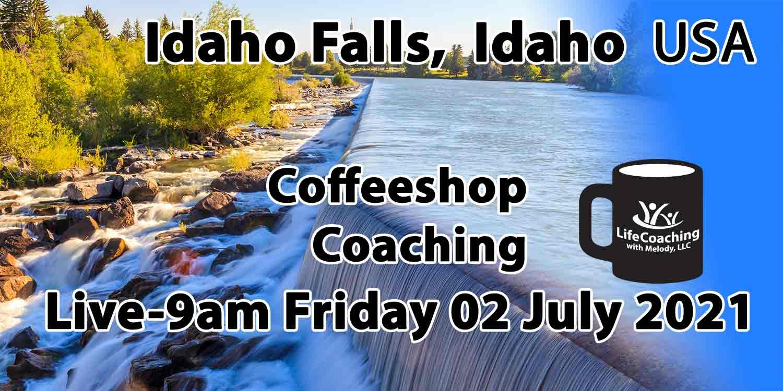 "Image of Idaho Falls, Idaho USA with words ""Live-9am Coffeeshop Coaching Friday 02 July 2021"""