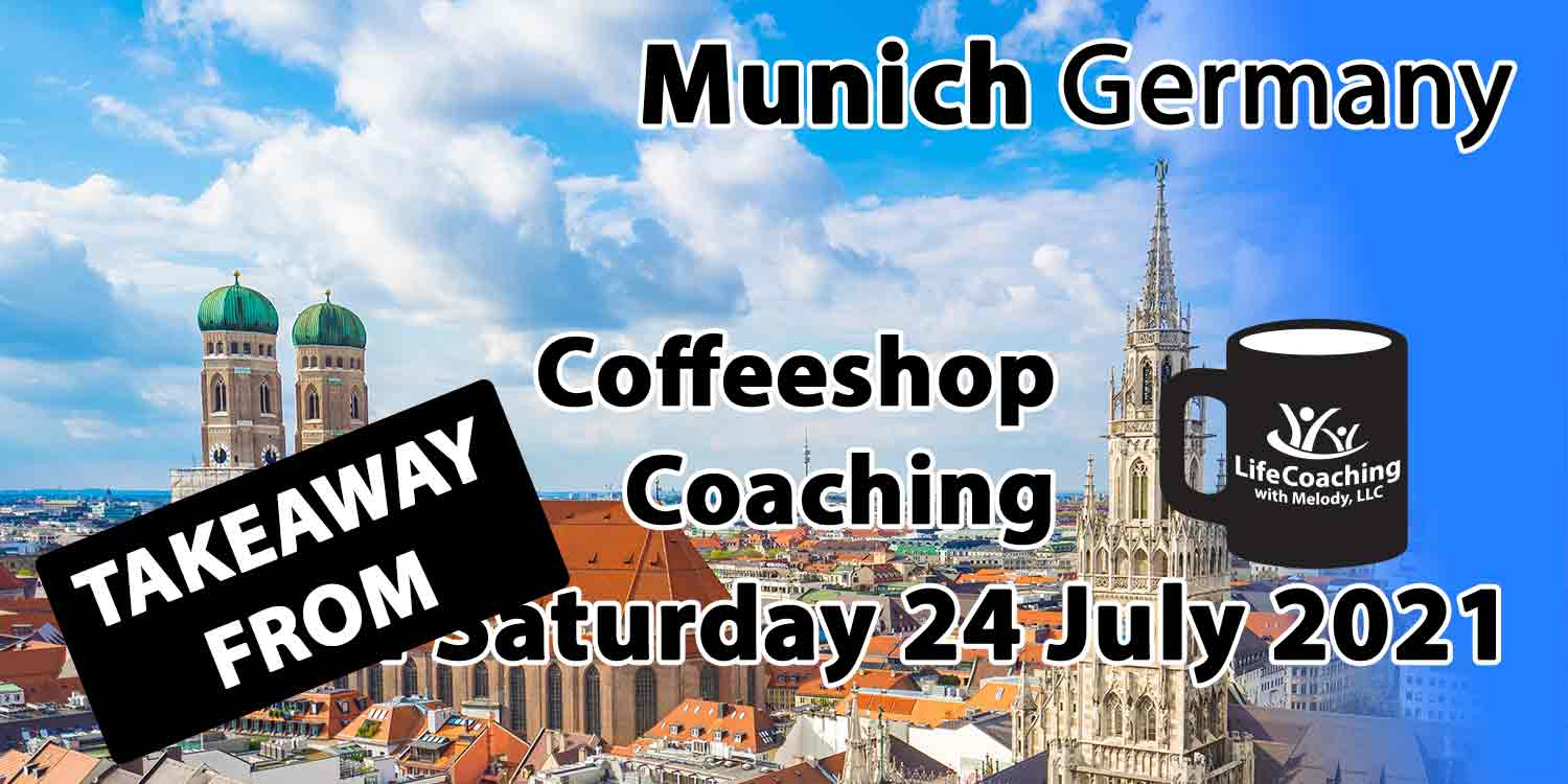 """Image of city of Munich Germany showing Munich Germany with the words """"Takeaway From Coffeeshop Coaching Saturday 24 July 2021"""""""