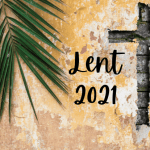 Lent 2021 Easter Week – Wednesday