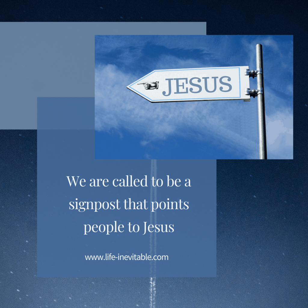 Quote -signpost that points people to Jesus