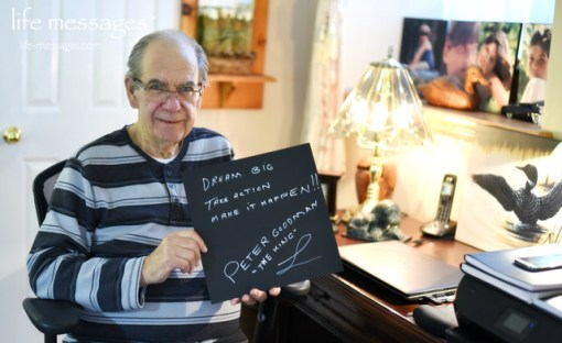"Photo of Peter Goodman with his life message - ""Dream Big. Take Action. Make it Happen."""