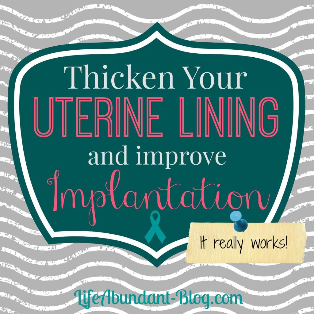 Thicken Uterine Lining It Really Works