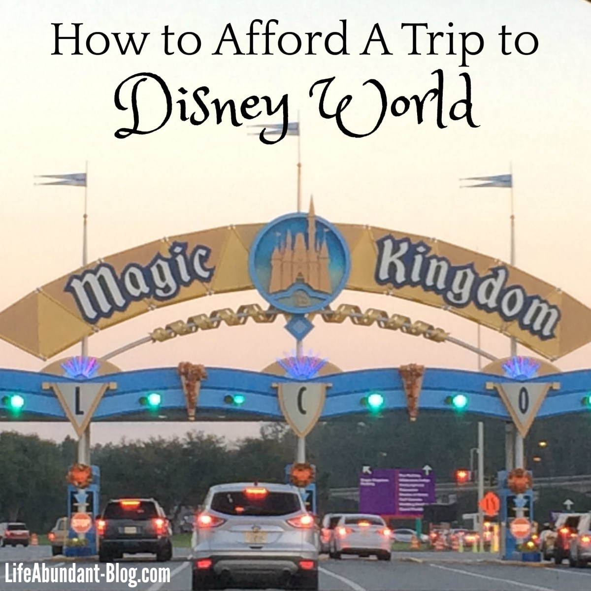 How to Afford A Trip to Disney World