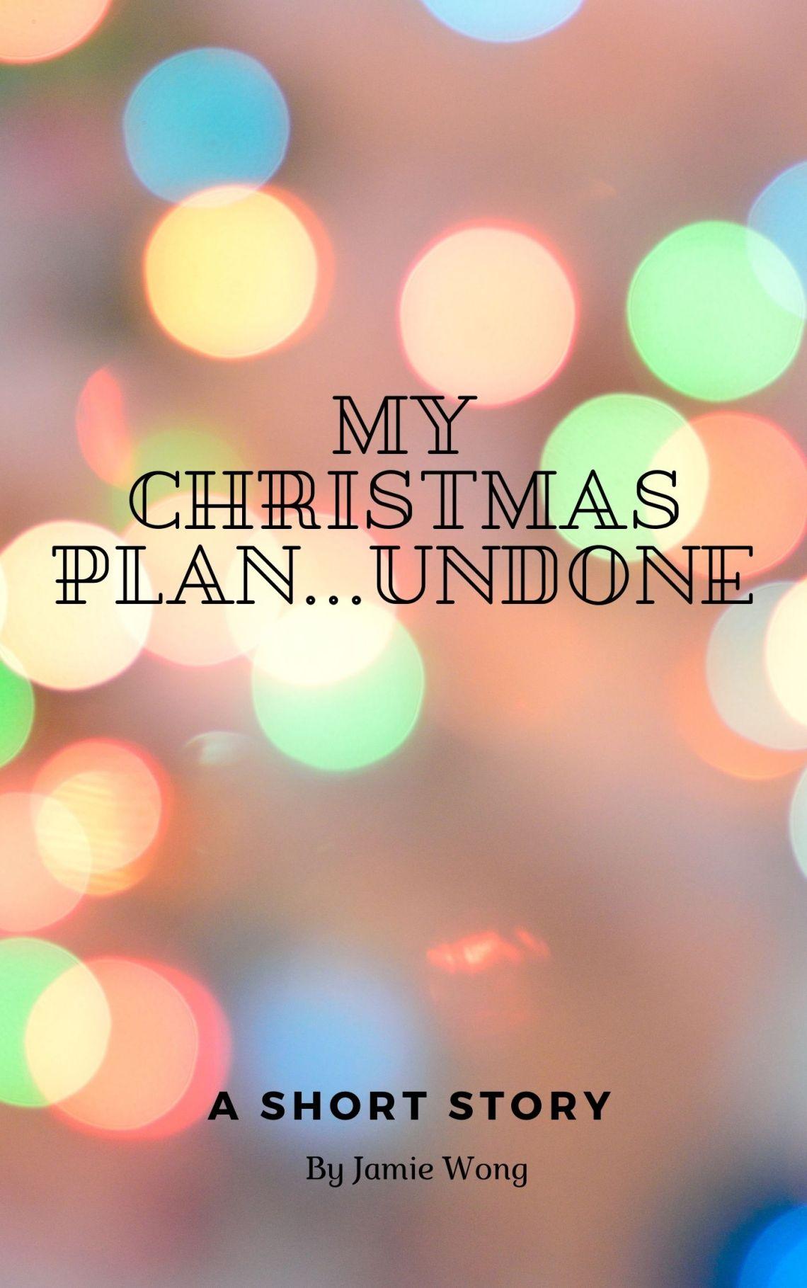 My-Christmas-Plan...Undone