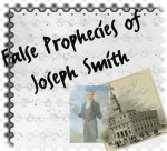 Joseph Smith False Prophecies 3