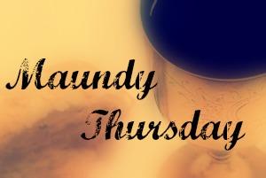 Maundy Thursday 1