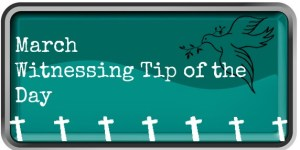 Witnessing Tip of the Day March2