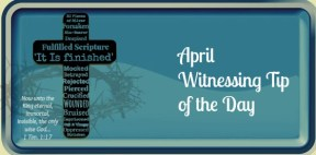 Witnessing Tip of the Day April 2