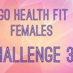 Go Health Fit Females Challenge 3.0