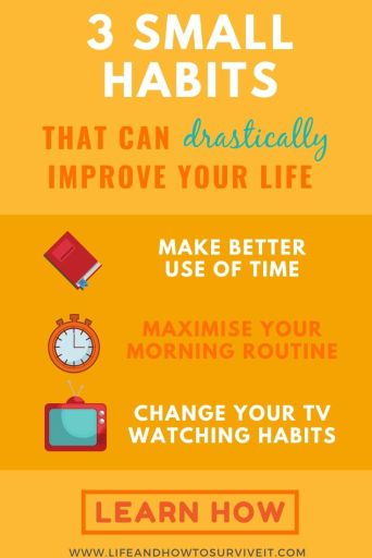 3 habits that can drastically improve your life: make better use of time, maximise your morning routine, change your TV watching habits