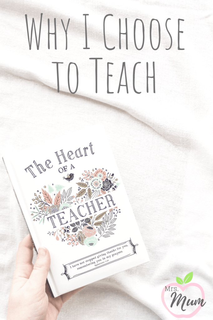 Why I Choose to Teach - Teaching isn't for everyone, but it's something that I choose to do. Here are the reasons I choose to teach, and what I think makes a great teacher.