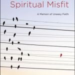 Spiritual Misfit: A Memoir of Uneasy Faith – Book Review