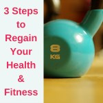 Kettlebell Burn's 3 Keys to Regaining Health & Fitness