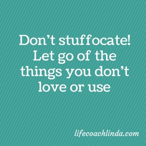 Don't sutffocate! clear clutter declutter minimalism