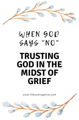 Grief and Loss: When God says