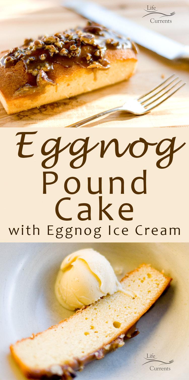 Leftover Eggnog - Eggnog Ice Cream & Eggnog Pound Cake
