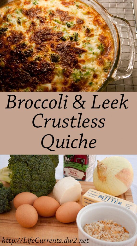 Broccoli Leek Mozzarella crustless quiche tow images for pinterest